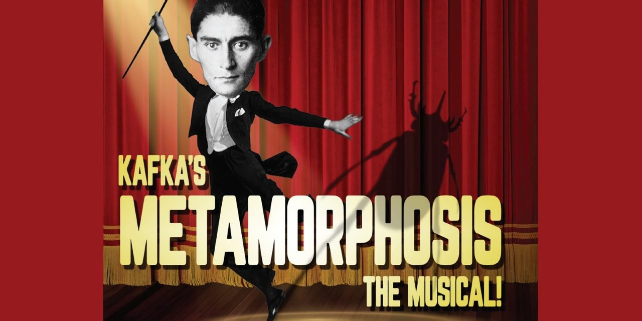 Kafka's Metamorphosis The Musical!