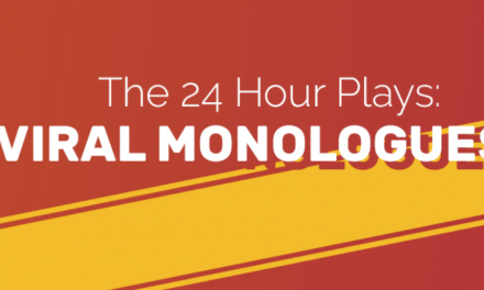 THE 24 HOUR PLAYS: VIRAL MONOLOGUES RETURNS