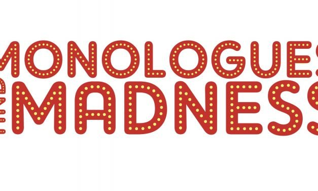 Monologues And Madness – We're BAAAACK!!!