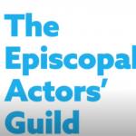 Video #3 – Episcopal Actors Guild