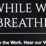 WHILE WE BREATHE