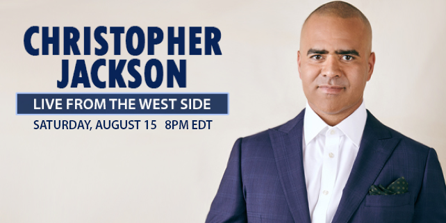 CHRISTOPHER JACKSON: LIVE FROM THE WEST SIDE – A Benefit