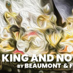 """Red Bull Theatre Presents """"A King and No King"""" by Beaumont & Fletcher"""