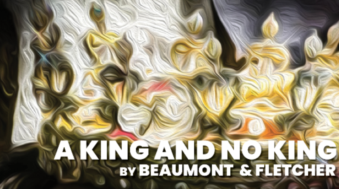 "Red Bull Theatre Presents ""A King and No King"" by Beaumont & Fletcher"