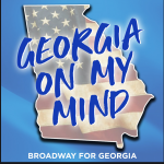 """Broadway For Georgia Supports Early Voting with """"GEORGIA ON MY MIND"""" RECORDING AND VIDEO"""