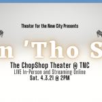 """THEATER FOR THE NEW CITY – APRIL 3, OF """"OPEN 'THO SHUT"""