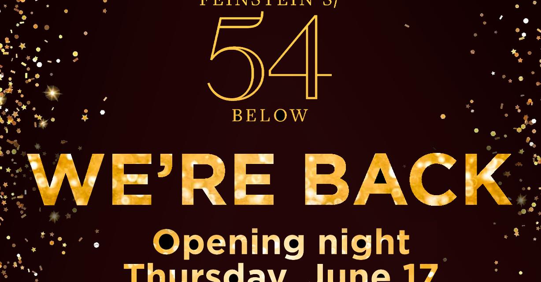 Feinstein's 54 Below Returns!  Opening June 17