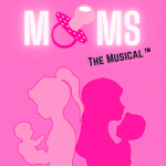 Moms:  The Musical – An Interview with Kelly Surette and Victoria Rae Sook
